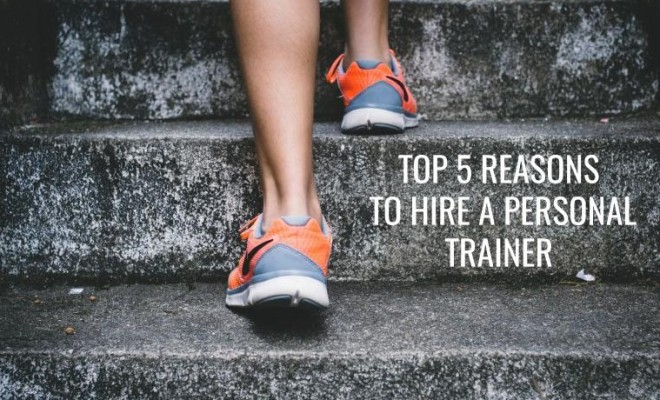 Top 5 Reasons to Hire a Personal Trainer